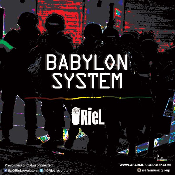 """Inspired by Real Events, Reggae Artist ORieL Releases """"Babylon System"""" Single and Video Simultaneously"""